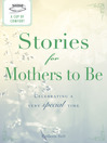 A Cup of Comfort Stories for Mothers to Be (eBook): Celebrating a Very Special Time